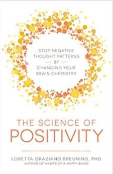 Loretta Graziano Breuning, PHD – The Science of Positivity